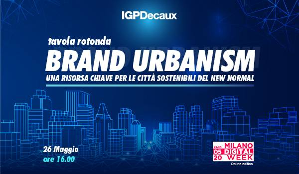 Il Brand Urbanism alla Milano Digital Week con IGPDecaux